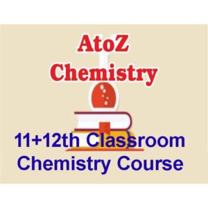 Classroom Course – 1 Year (11+12) Chemistry