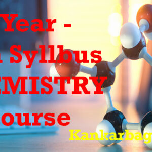 Classroom Kankarbagh Course – 1 Year 12th Chemistry