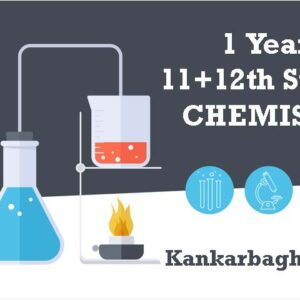 Classroom Kankarbagh Course – 1 Year (11+12) Chemistry