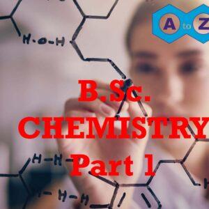 Classroom Course – B.Sc. Chemistry Part 1